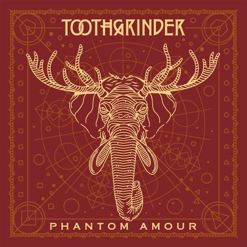 Phantom Amour - Toothgrinder