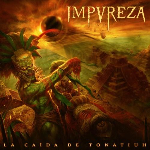 La Caida De Tonatiuh - Impureza