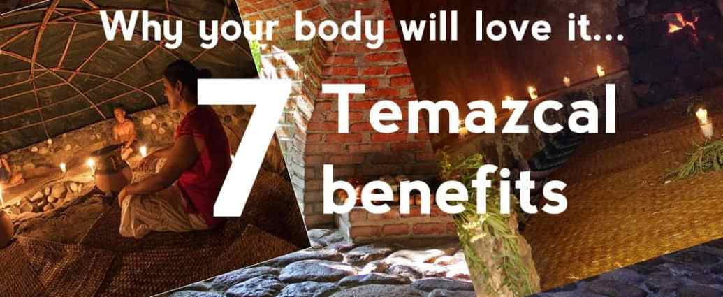 Temazcal benefits, temazcal health benefits