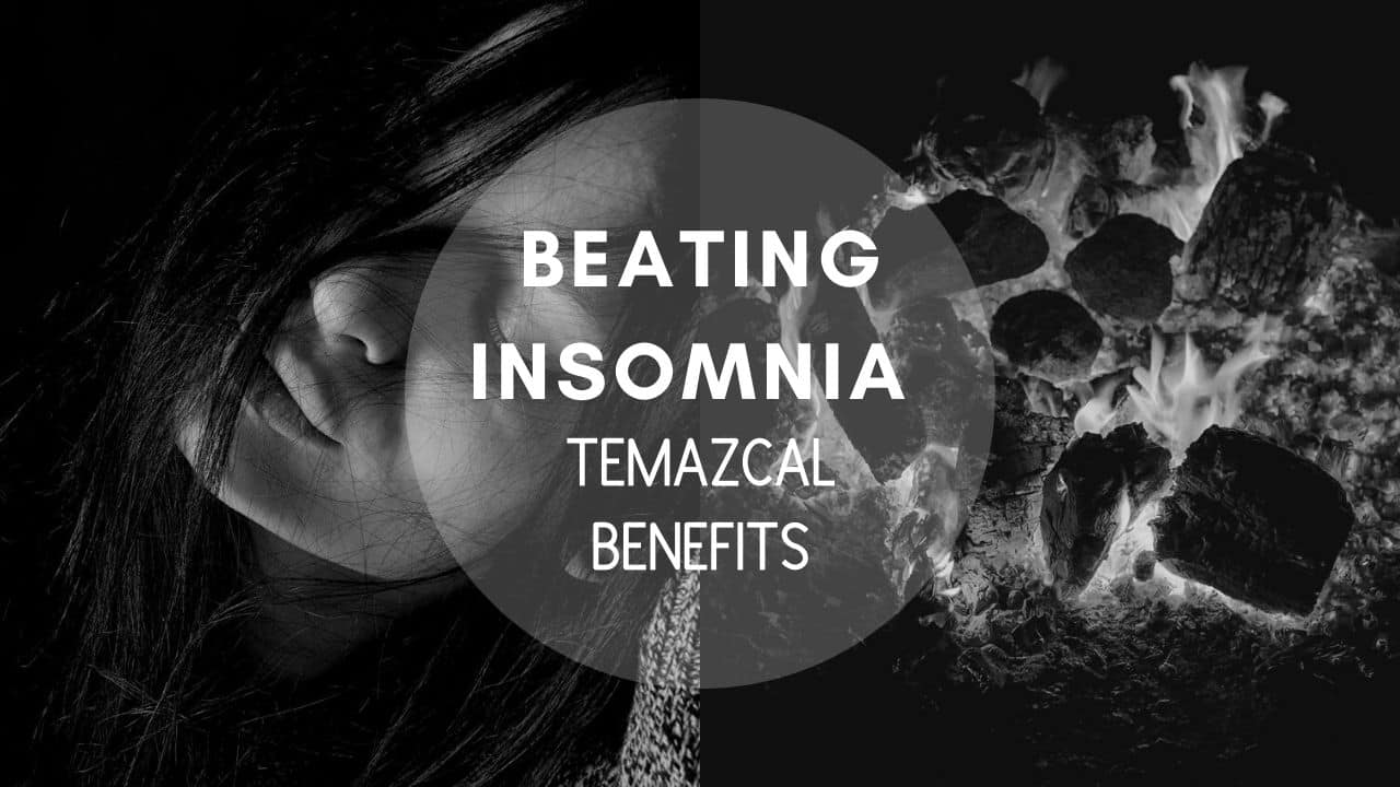 Beating insomnia with temazcal