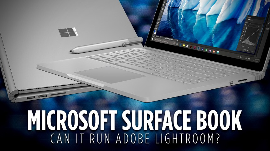 Microsoft Surface Book with Performance Base Lightroom Performace