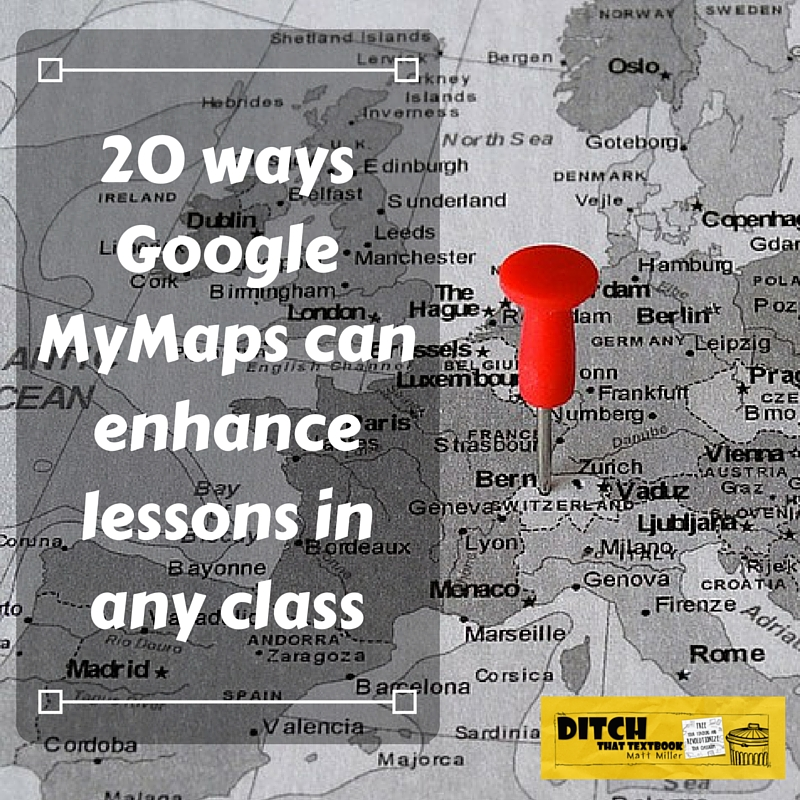 20 ways google mymaps can enhance lessons in any class ditch maps cross all content areas and grade levels by creating custom mymaps students can see the content theyve studied in a new light fandeluxe Image collections