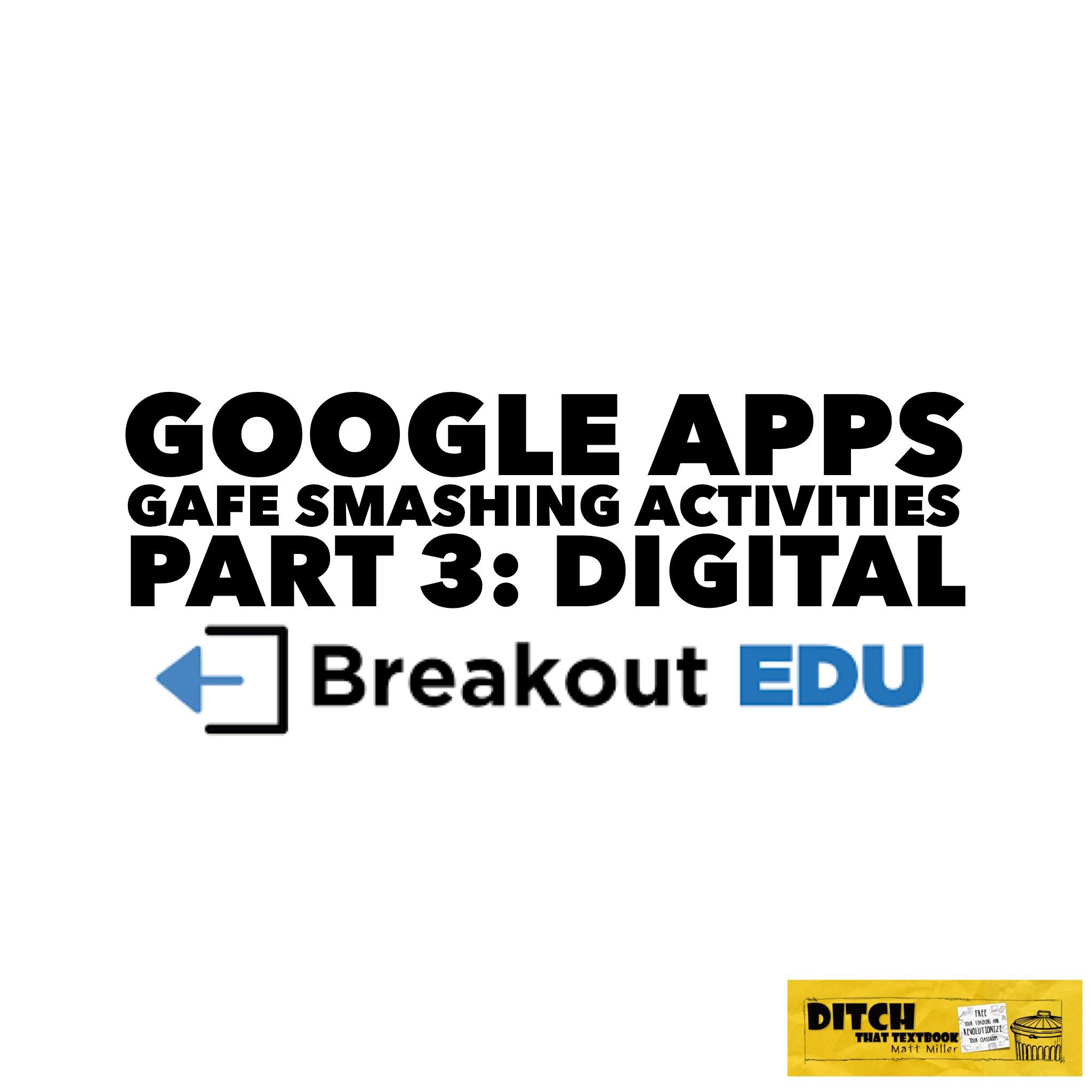 Google Apps Gafe Smashing Activities Part 3 Breakout