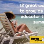 Summer is the time to unwind. But it's also perfect for growing as an educator. Here are some ideas you can try. (Public domain image via Pixabay.com)