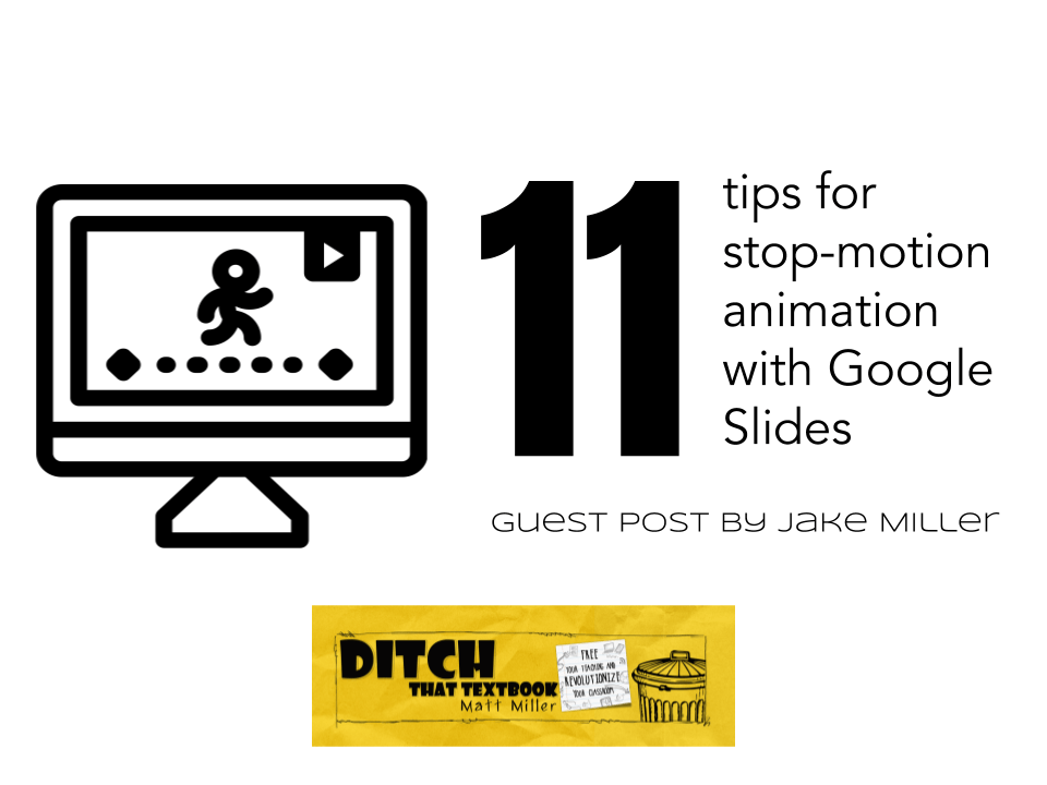 11 tips for creating stop motion in Google Slides | Ditch That Textbook