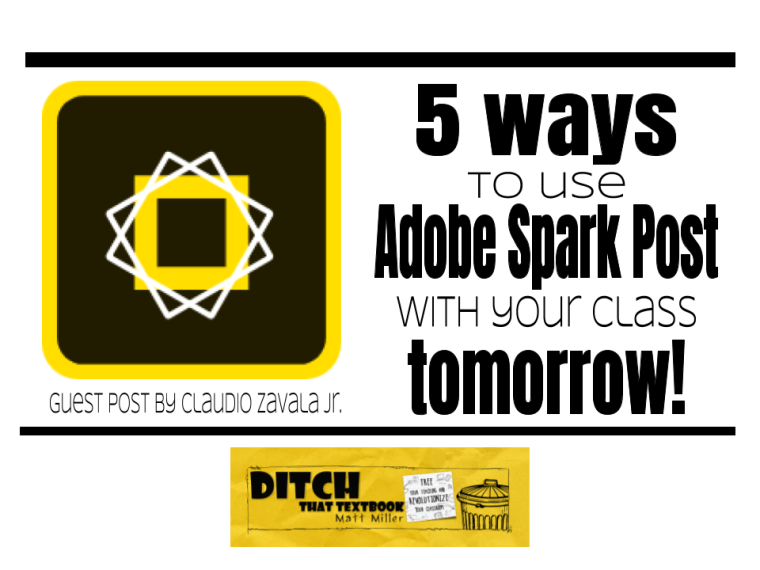 5 ways to use Adobe Spark Post with your class tomorrow | Ditch That