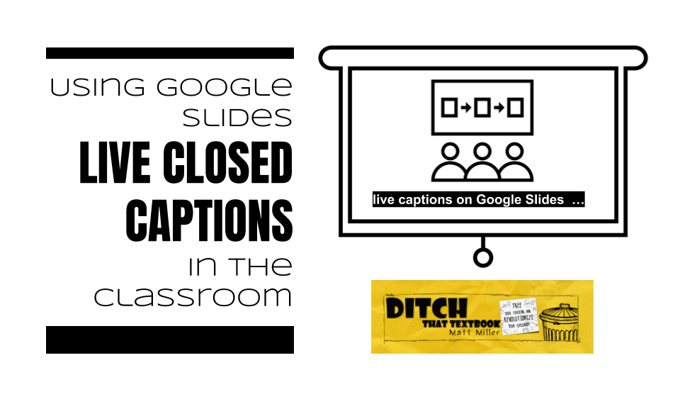 Using Google Slides live closed captions in the classroom