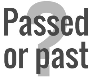 Passed or past