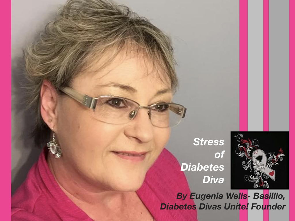 Stress Of A Diabetic Diva By Eugenia Wells Bassillio Divabetic