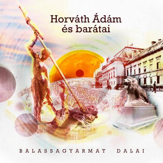 Horváth Ádám és barátai - Balassagyarmat dalai