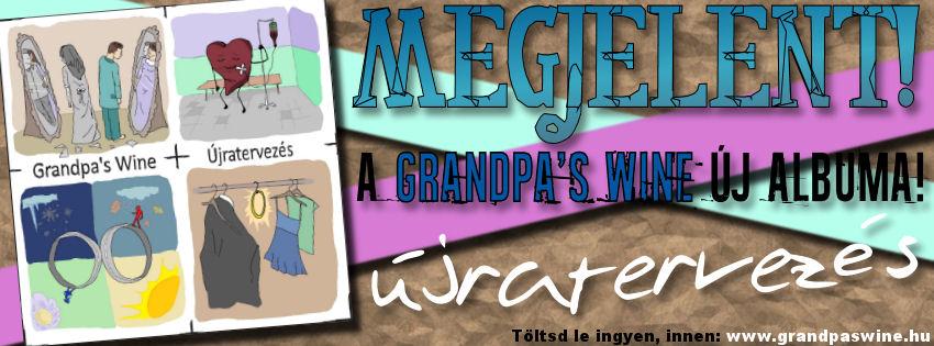 Újratervezés címmel megjelent a Grandpa's Wiine vadonatúj albuma!