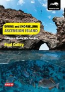 Diving and Snorkelling Ascension Island by Paul Colley - cover image
