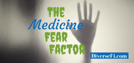 The Medicine Fear Factor