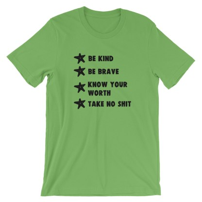 Be Kind. Be Brave. Know Your Worth. Take No Shit – T Shirt