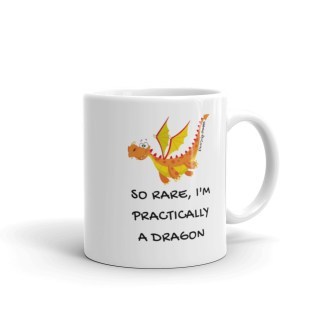 So Rare, I'm Practically a Dragon Coffee Mug