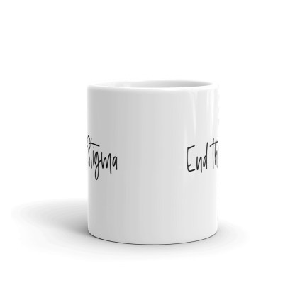 End the Stigma script Mug – Mental Health Awareness