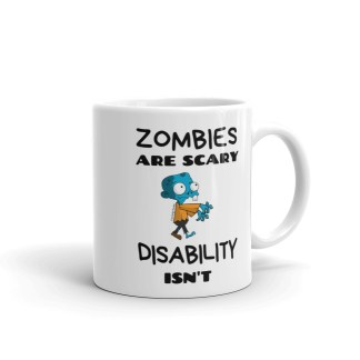 Zombies are Scary. Disability isn't! Mug