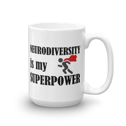 Neurodiversity is my superpower Mug
