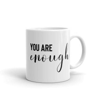 You Are Enough Mug – Mental Health Awareness
