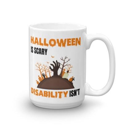 Halloween is scary. Disability isn't Mug