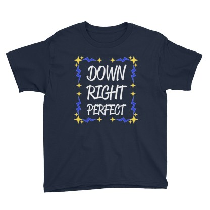 Down Right Perfect Kids T-Shirt