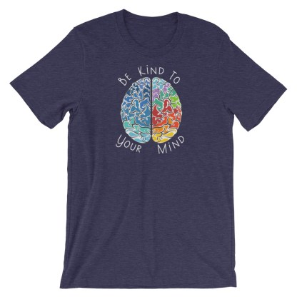 Be kind to your mind brain T-Shirt
