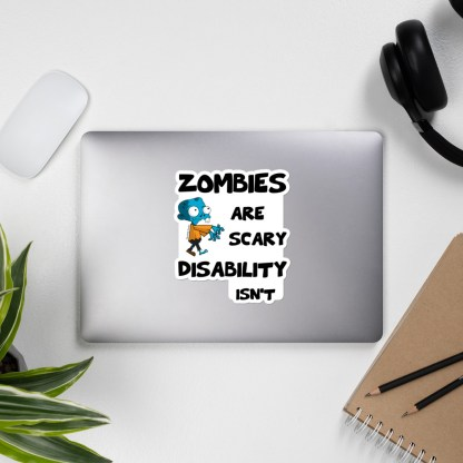 Zombies are scary. Disability isn't sticker