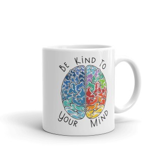 Be kind to your mind brain Mug