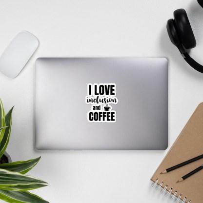 I love inclusion and coffee sticker