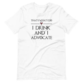i drink and i advocate shirt