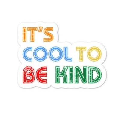 it's cool to be kind sticker