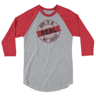 born to be real not perfect raglan