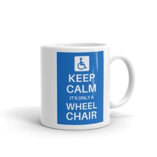 Keep calm it's only a wheelchair mug