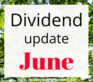 Dividend update June 2016 - dividends down under blog