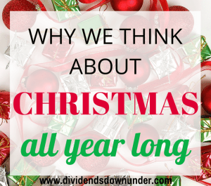 why we think about christmas all year long - dividends down under blog