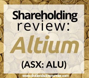 shareholding review Altium 2016 results - dividends down under blog