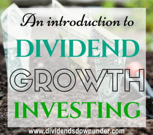 an-introduction-to-dividend-growth-investing-dividends-down-under-blog