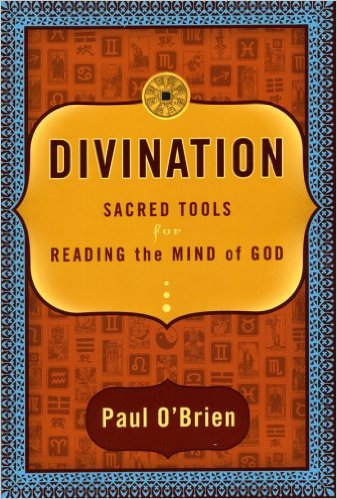 Divination - Sacred Tools for Reading the Mind of God cover