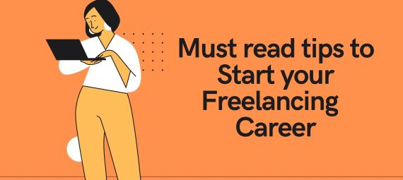 Must read tips to start your freelancing career