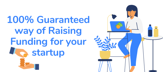 Startup funding has always been a pain in the neck for all entrepreneurs. The reason why most startups fail to raise funding is that they don't know ...