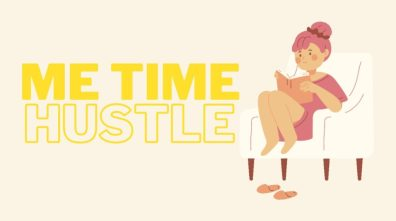 6 Rules for a Successful Side Hustle- Me time hustling