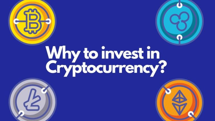 Why you should invest in cryptocurrency?