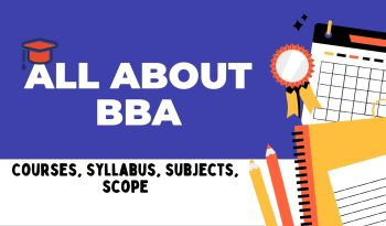 All about BBA Courses, Syllabus, subjects, scope