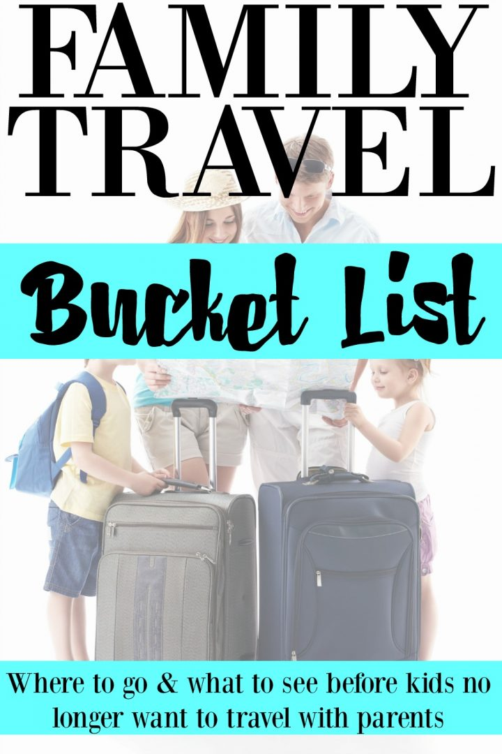 Ultimate Family Travel Bucket List