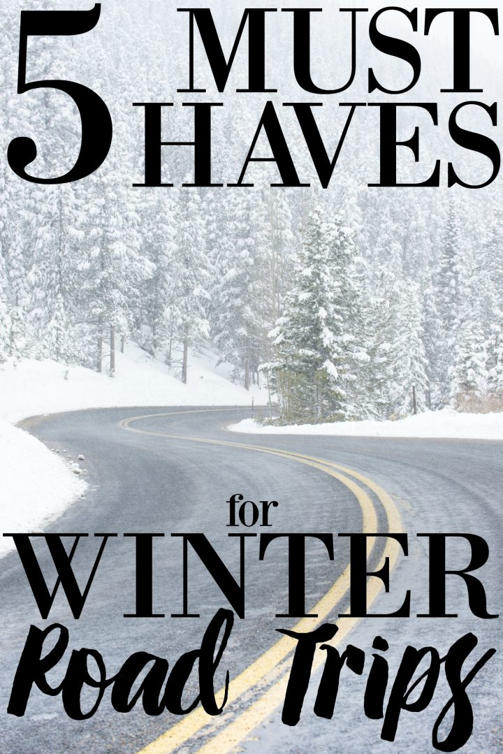 5 Must Haves for Winter Road Trips