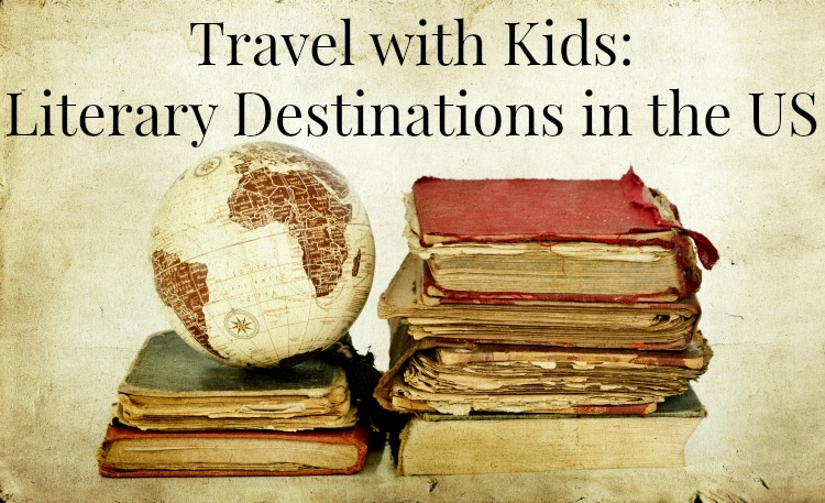 Travel with Kids: Literary Destinations in the US