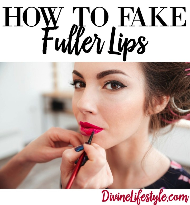 How to Fake Fuller Lips Divine Lifestyle