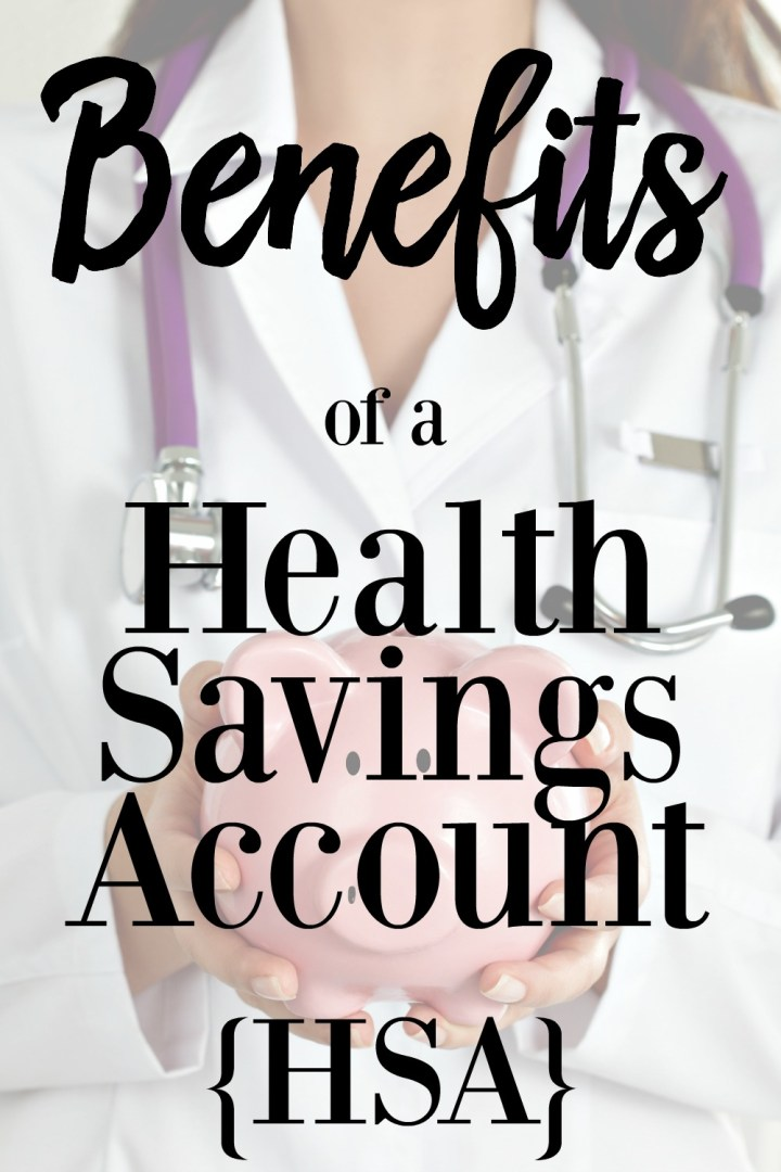 Benefits of a Health Savings Account HSA