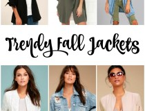 Trendy Fall Jackets for Women