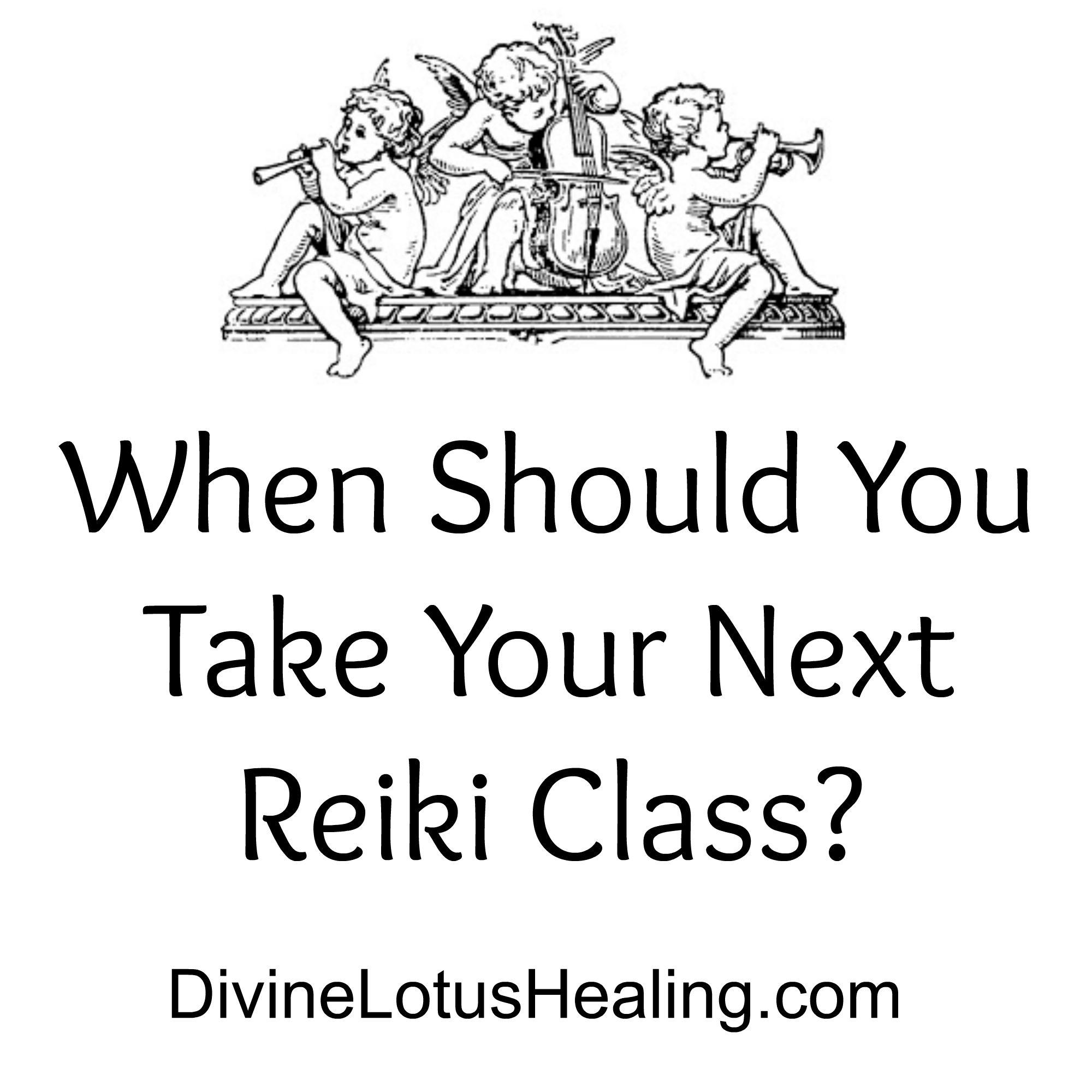 When Should You Take Your Next Reiki Class